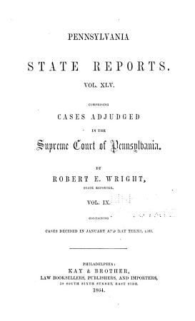 Pennsylvania State Reports Containing Cases Decided by the Supreme Court of Pennsylvania PDF