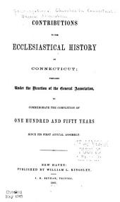 Contributions to the Ecclesiastical History of Connecticut: Volume 1