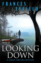 Looking Down: A Sarah Fortune Mystery