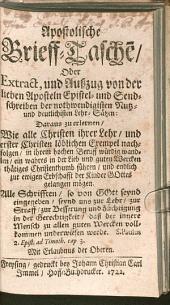 Apostolische Brieftasche oder Extract ... von der Aposteln Epistel- und Sendschreiben