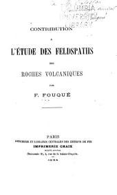 Contribution à l'étude des feldspaths des roches volcaniques