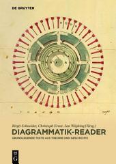 Diagrammatik-Reader: Grundlegende Texte aus Theorie und Geschichte