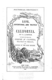 Life, Adventures, and Travels in California