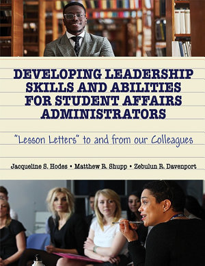 Developing Leadership Skills and Abilities for Student Affairs Administrators PDF