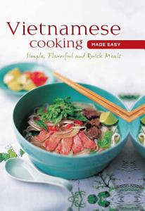 Vietnamese Cooking Made Easy Book