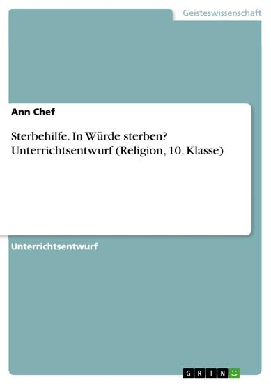 Sterbehilfe  In W  rde sterben  Unterrichtsentwurf  Religion  10  Klasse  PDF