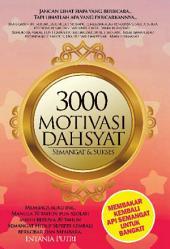 3000 Motivasi Dahsyat Semangat dan Sukses: Membakar kembali api semangat untuk bangkit