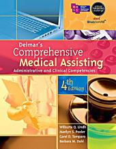 Delmar's Comprehensive Medical Assisting: Administrative and Clinical Competencies: Edition 4