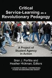 CriticalService Learning as a Revolutionary Pedagogy: An International Project of Student Agency in Action