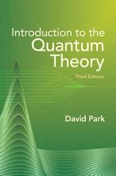 Introduction to the Quantum Theory: Third Edition