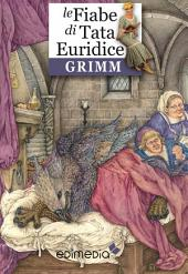 Le fiabe di Grimm: raccontate da Tata Euridice