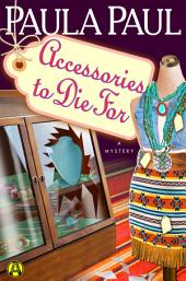 Accessories to Die For: A Mystery