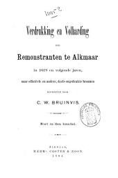 Verdrukking en volharding der Remonstranten te Alkmaar in 1619 en volgende jaren, naar officiëele en andere, deels ongedrukte bronnen