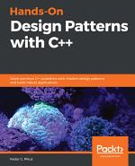 Hands-On Design Patterns with C++