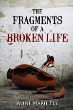 The Fragments of a Broken Life