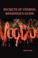 Voodoo. Secrets of Voodoo: Beginner's Guide