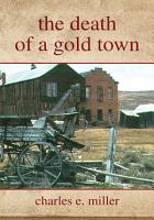 The Death of a Gold Town PDF