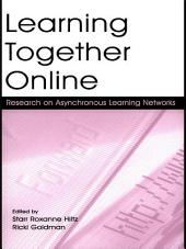 Learning Together Online: Research on Asynchronous Learning Networks