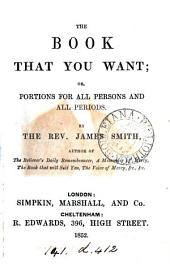 The book that you want; or, Portions for all persons and all periods