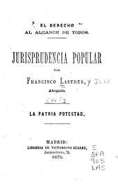 El derecho al alcance de todos: La patria potestad. 1876. La tutela y la curatela. 1876
