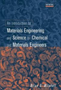 An Introduction to Materials Engineering and Science for Chemical and Materials Engineers PDF