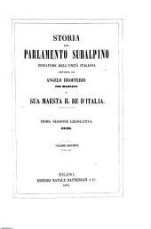 Storia del Parlamento Subalpino iniziatore dell'unità Italiana dettata da Angelo Brofferio per mandato di Sua Maestà il Re d'Italia: Volume 2