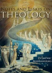 Notes and Essays on Theology