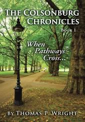 The Colsonburg Chronicles, Book 1: When Pathways Cross..., Book 1