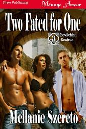 Two Fated for One [Bewitching Desires 3]