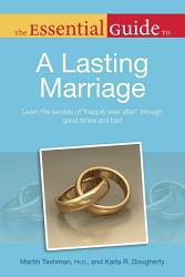 The Essential Guide To A Lasting Marriage Book PDF