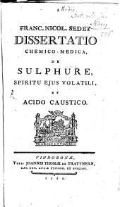 Dissertatio chemico-medica de sulphure