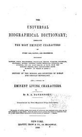 The Universal Biographical Dictionary: Embracing the Most Eminent Characters of Every Age, Nation, and Profession ...