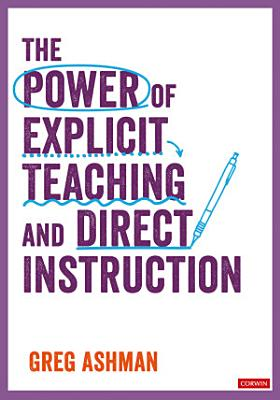 The Power of Explicit Teaching and Direct Instruction
