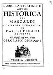 Dodici Capi Pertinenti All'Arte Historica Del Mascardi Con Nuove Dichiarationi Di Paolo Pirani Da Pesaro
