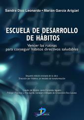 Escuela de desarrollo de hábitos: Vencer las rutinas para conseguir hábitos directivos saludables