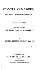 "Clocks and Locks: From the ""Encyclopaedia Britannica"" : with a Full Account of the Great Clock at Westminster"