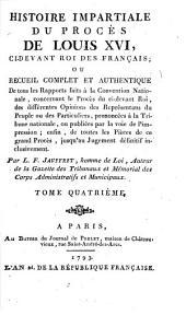 Histoire impartiale du proces de Louis XVI, ci-devant roi des Francais etc: Volume4
