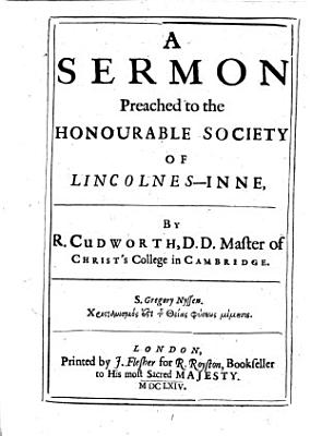 A Sermon Preached to the Honourable Society of Lincolnes Inne  by R  Cudworth