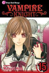 Vampire Knight: Volume 15