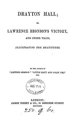 Drayton hall  or  Lawrence Bronson s victory  and other tales  by the author of  Nettie s mission   PDF