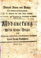 Josephs Anton von Bandel ... Abdanckung An die Leiche-Träger Des zu Göttingen verstorbenen Helmstättischen Professors Herrn Frantz Rotfischers