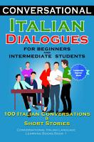 Conversational Italian Dialogue For Beginners And Intermediate Students Conversational Italian Language Learning Books Book 1 PDF