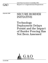 Secure Border Initiative: Technology Deployment Delays Persist and the Impact of Border Fencing Has Not Been Assessed