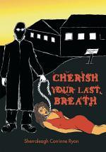 Cherish Your Last Breath