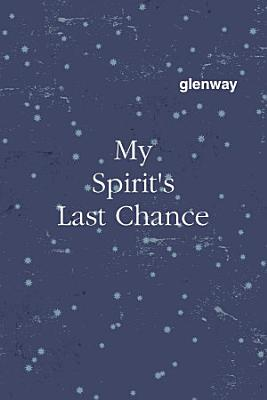 My Spirit s Last Chance