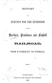 Report on surveys for the extension of the Hartford, Providence and Fishkill Railroad, from Waterbury to Fishkill