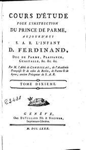 Cours d'étude pour l'instruction du Prince de Parme, 10: aujourd'hui S.A.R. l'Infant D. Ferdinand, duc de Parme, Plaisance, Guastalle, &.&.&.