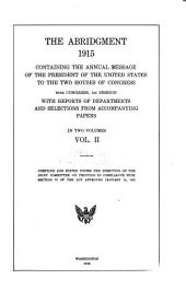 The Abridgment ... Containing the Annual Message of the President of the United States to the Two Houses of Congress ... with Reports of Departments and Selections from Accompanying Papers: Volume 2