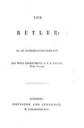 The Butler: by an Experienced Servant. The Wine Department by J. B. Davies