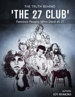 The Truth Behind  The 27 Club   Famous People Who Died at 27 PDF